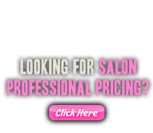 Looking for Salon Pricing? Click Here.